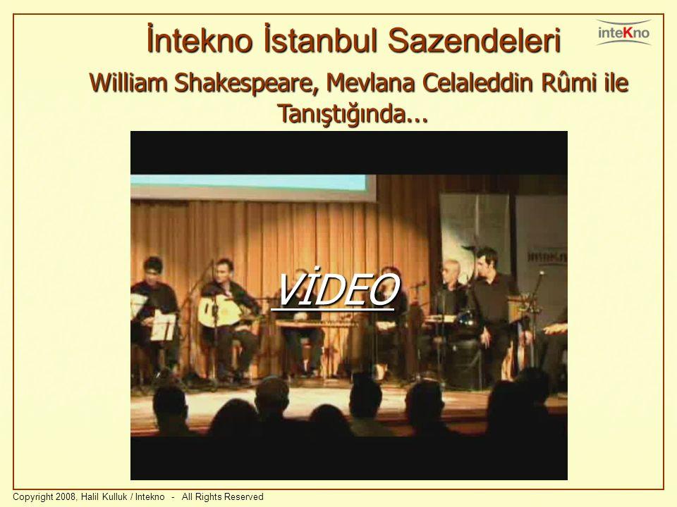İntekno İstanbul Sazendeleri William Shakespeare, Mevlana Celaleddin Rûmi ile Tanıştığında... Copyright 2008, Halil Kulluk / Intekno - All Rights Rese