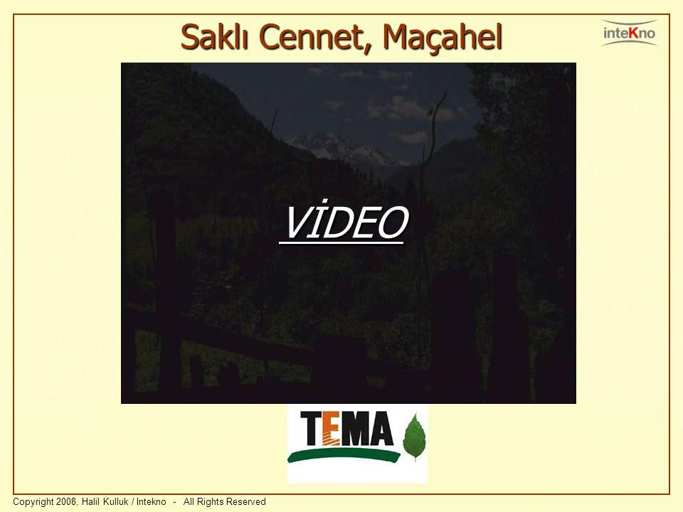 Saklı Cennet, Maçahel Copyright 2008, Halil Kulluk / Intekno - All Rights Reserved VİDEO