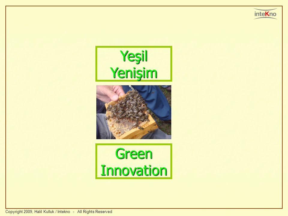 Copyright 2009, Halil Kulluk / Intekno - All Rights Reserved Yeşil Yenişim Green Innovation