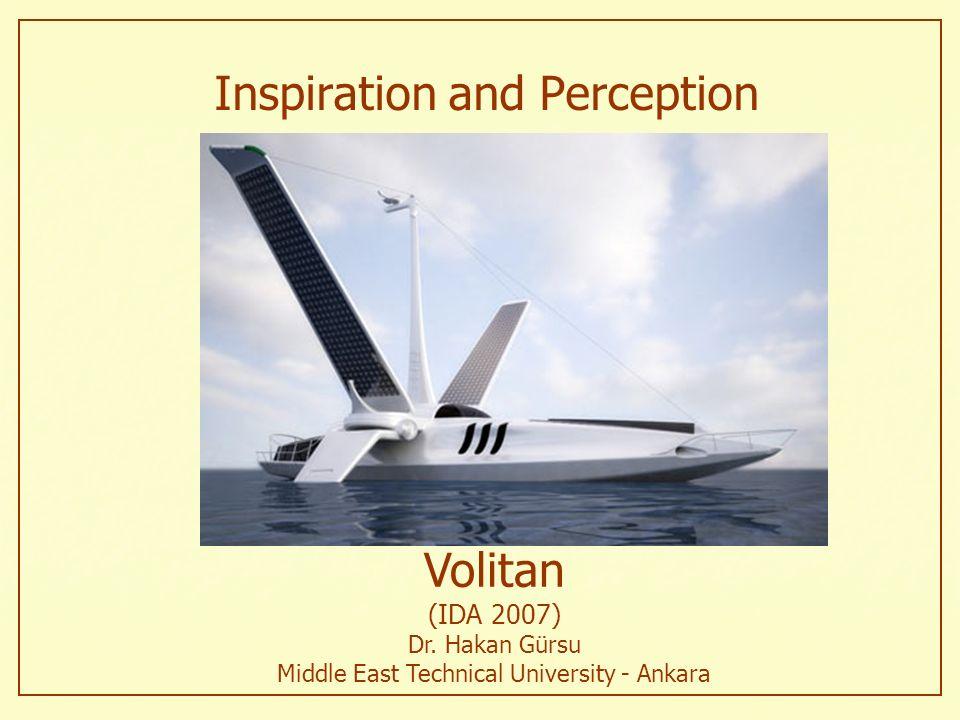 Volitan (IDA 2007) Dr. Hakan Gürsu Middle East Technical University - Ankara
