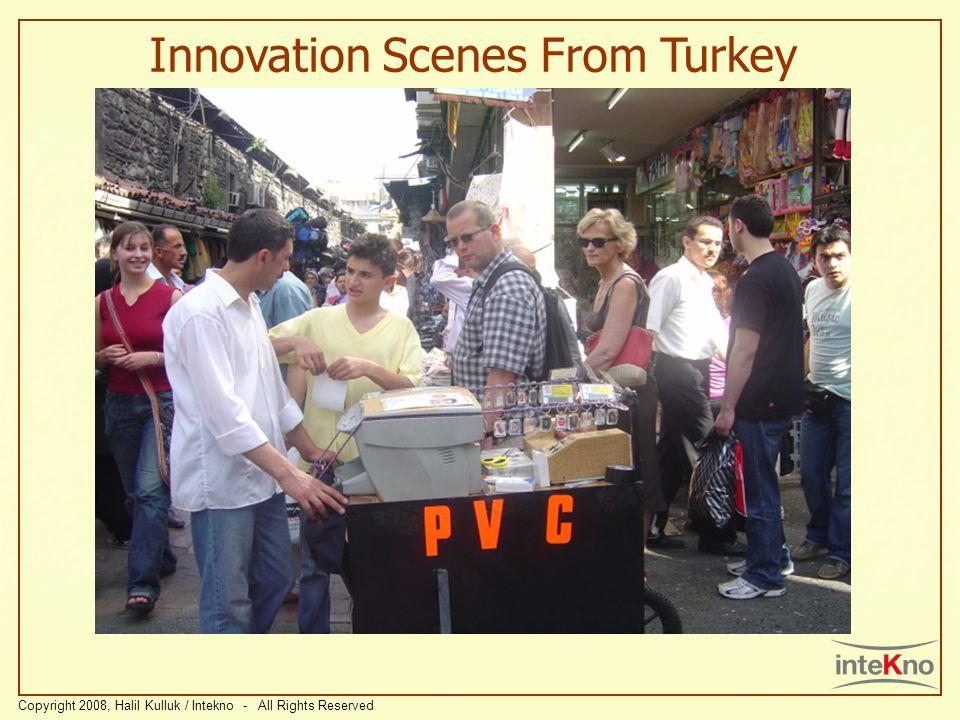 Innovation Scenes From Turkey Copyright 2008, Halil Kulluk / Intekno - All Rights Reserved