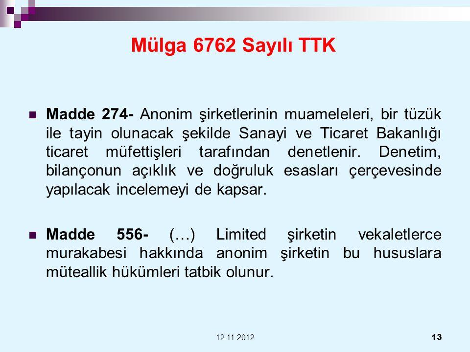 Mülga 6762 Sayılı TTK Madde 274- Anonim şirketlerinin muameleleri, bir tüzük ile tayin olunacak şekilde Sanayi ve Ticaret Bakanlığı ticaret müfettişle
