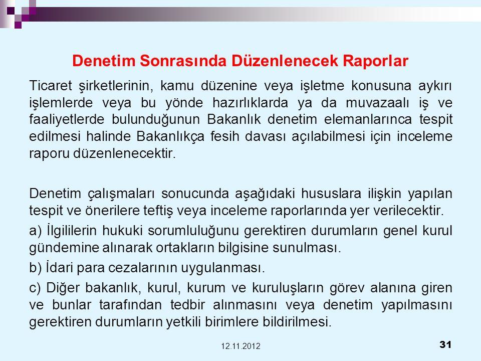 Denetim Sonrasında Düzenlenecek Raporlar Ticaret şirketlerinin, kamu düzenine veya işletme konusuna aykırı işlemlerde veya bu yönde hazırlıklarda ya d