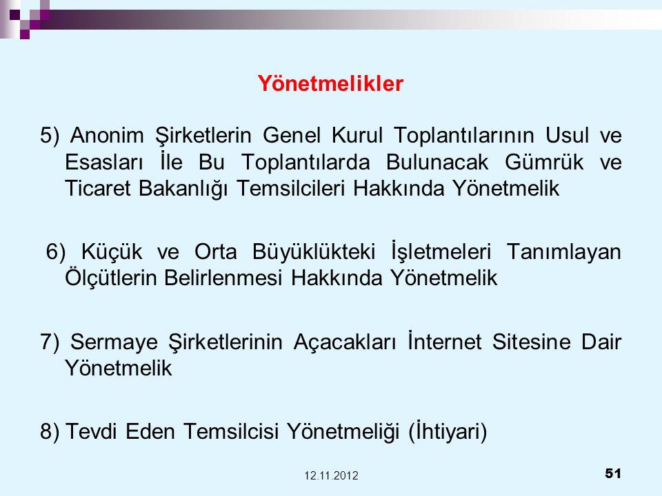 Yönetmelikler 5) Anonim Şirketlerin Genel Kurul Toplantılarının Usul ve Esasları İle Bu Toplantılarda Bulunacak Gümrük ve Ticaret Bakanlığı Temsilcile