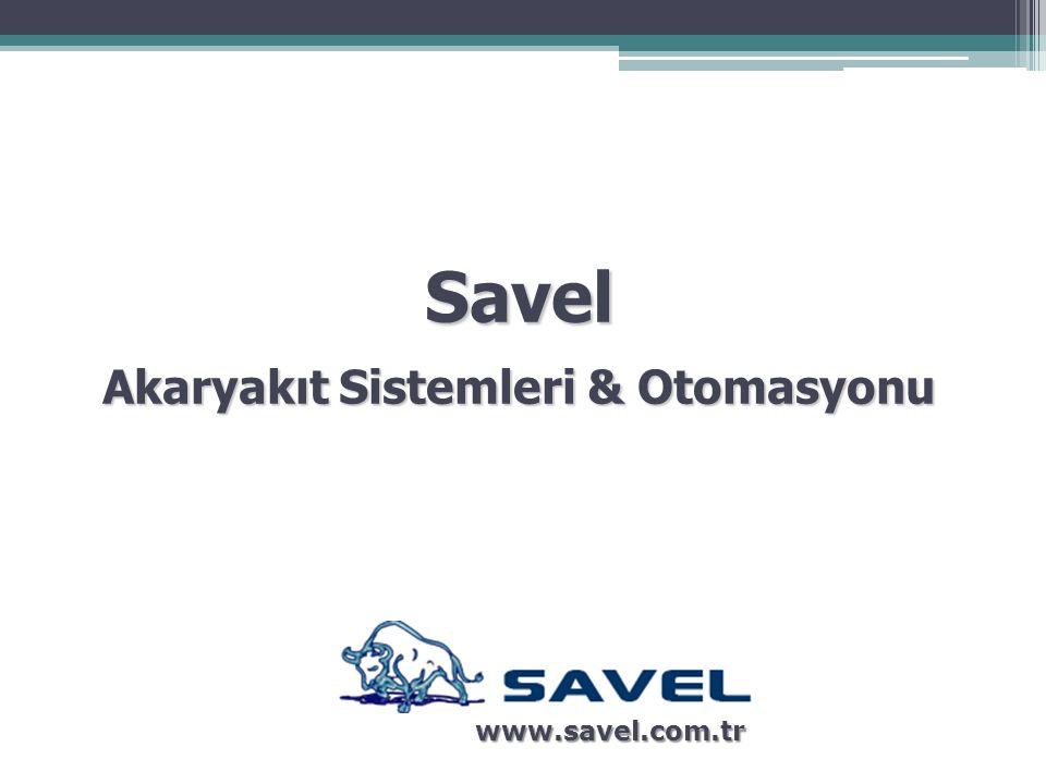 Savel Akaryakıt Sistemleri & Otomasyonu www.savel.com.tr