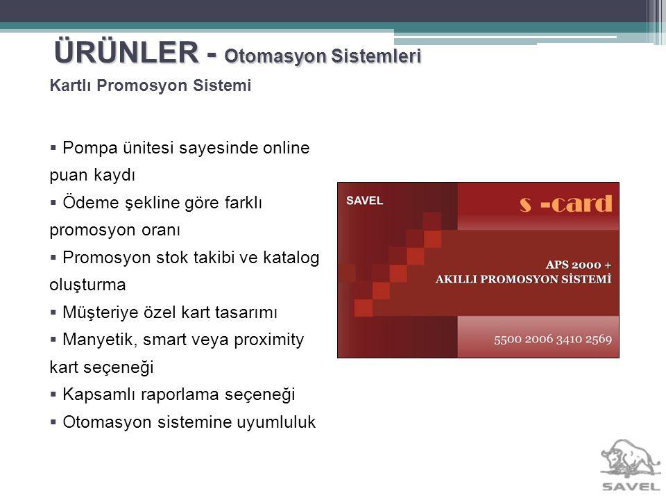 ÜRÜNLER - Otomasyon Sistemleri Pompa ünitesi sayesinde online puan kaydı Ödeme şekline göre farklı promosyon oranı Promosyon stok takibi ve katalog ol