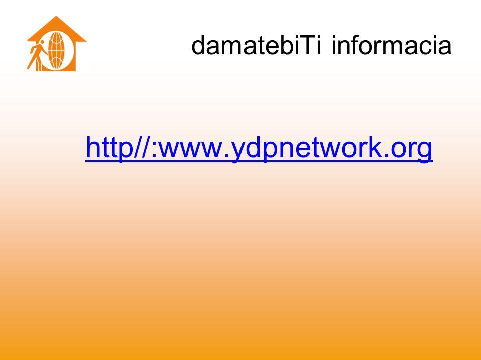 damatebiTi informacia http//:www.ydpnetwork.org
