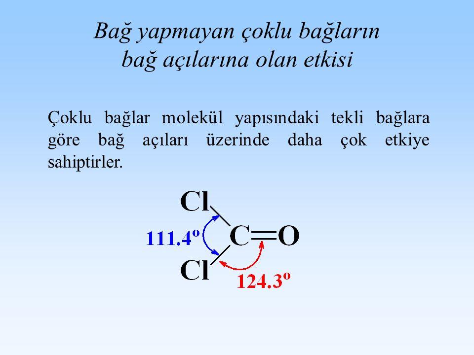 Bağ yapmayan çoklu bağların bağ açılarına olan etkisi Çoklu bağlar molekül yapısındaki tekli bağlara göre bağ açıları üzerinde daha çok etkiye sahipti