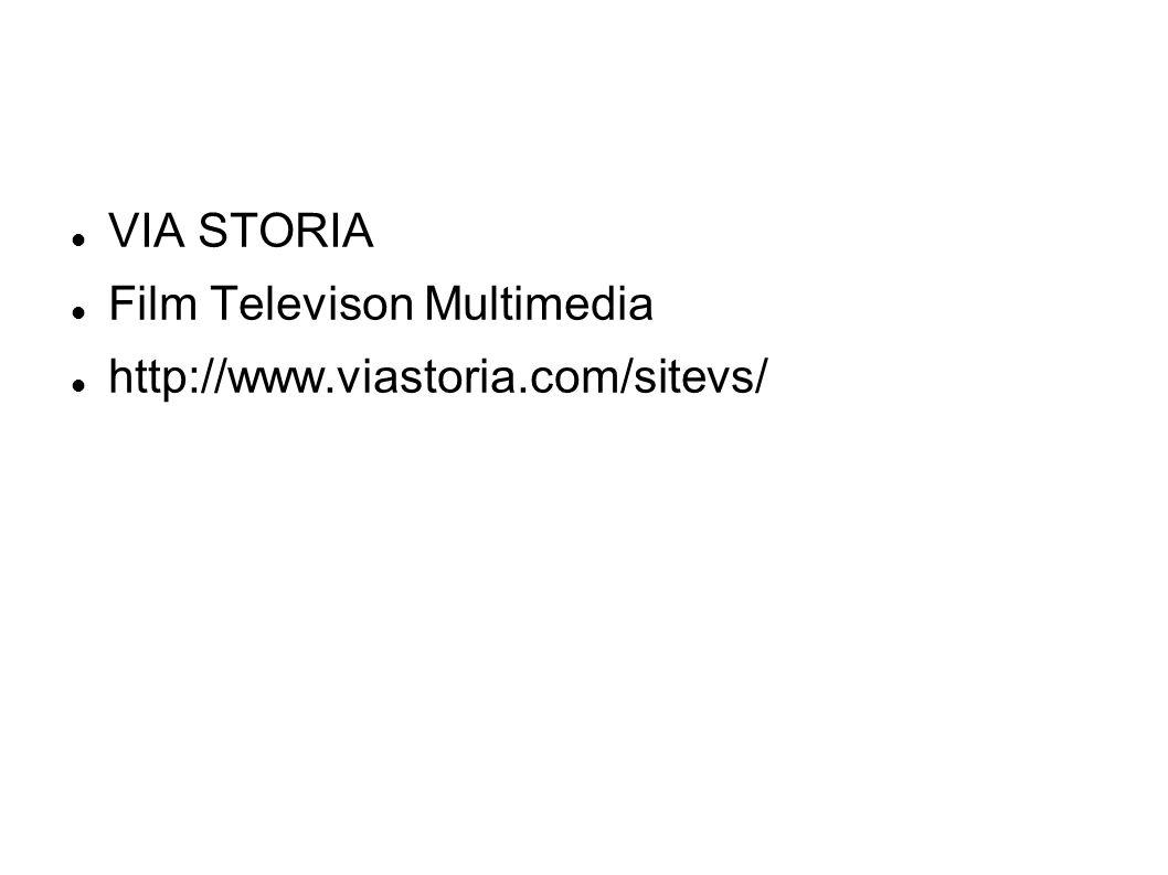VIA STORIA Film Televison Multimedia http://www.viastoria.com/sitevs/