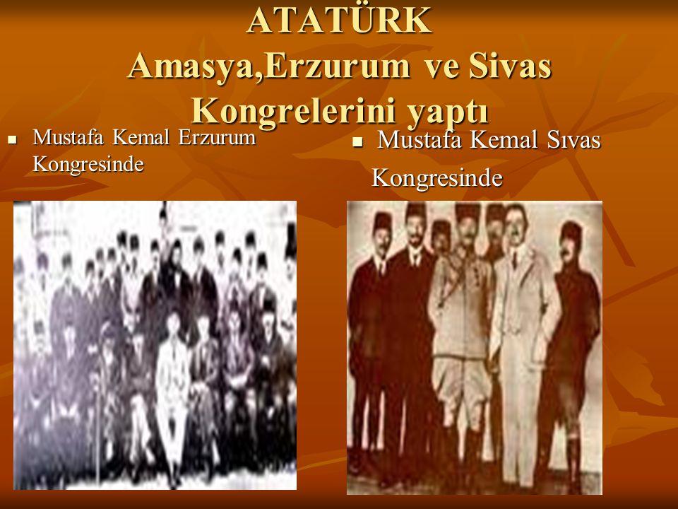 MUSTAFA KEMAL Kurtuluş Savaşı sırasında bir çok güçlükle karşılaştı Fakat halkını da yanına alan Atatürk Hiçbir zorluktan yılmadı