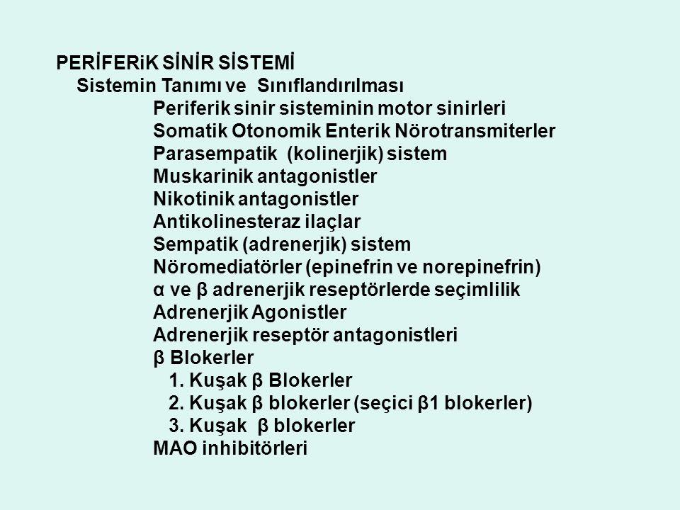 PERİFERiK SİNİR SİSTEMİ Sistemin Tanımı ve Sınıflandırılması Periferik sinir sisteminin motor sinirleri Somatik Otonomik Enterik Nörotransmiterler Par