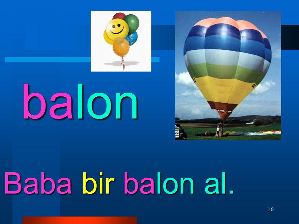10 balon Baba bir balon al.