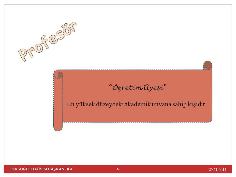 25.11.2014 PERSONEL DAİRESİ BAŞKANLIĞI 7 Profesör