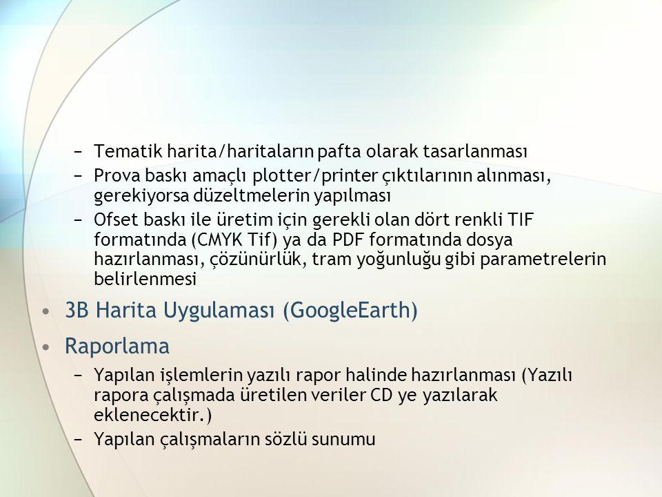 −Tematik harita/haritaların pafta olarak tasarlanması −Prova baskı amaçlı plotter/printer çıktılarının alınması, gerekiyorsa düzeltmelerin yapılması −