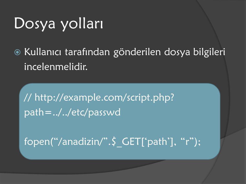 """Dosya yolları  Kullanıcı tarafından gönderilen dosya bilgileri incelenmelidir. // http://example.com/script.php? path=../../etc/passwd fopen(""""/anadiz"""