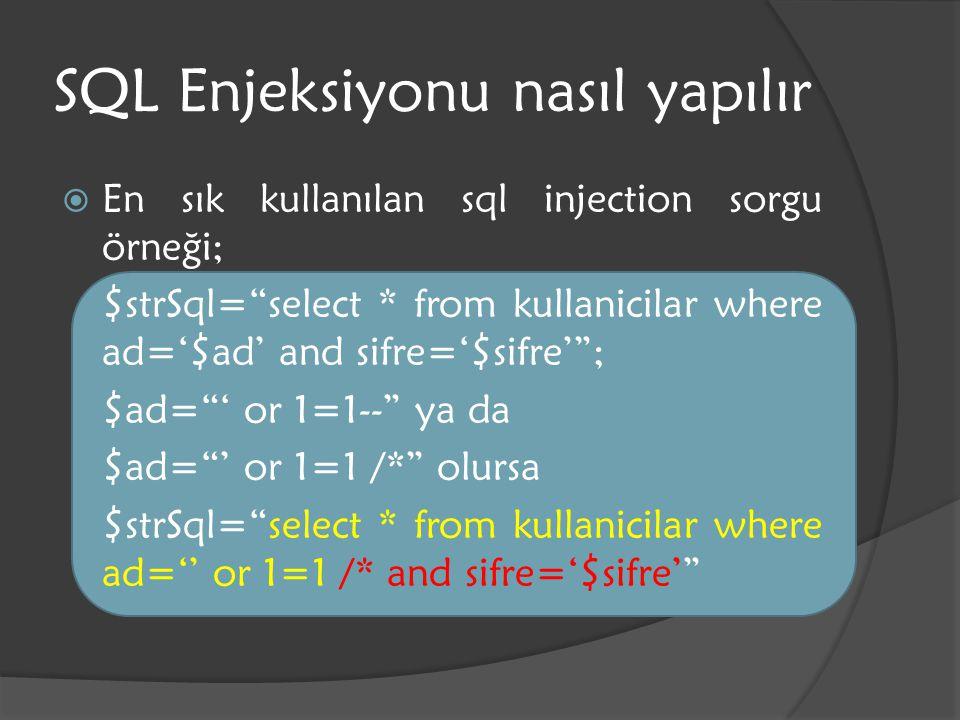 """SQL Enjeksiyonu nasıl yapılır  En sık kullanılan sql injection sorgu örneği; $strSql=""""select * from kullanicilar where ad='$ad' and sifre='$sifre'"""";"""