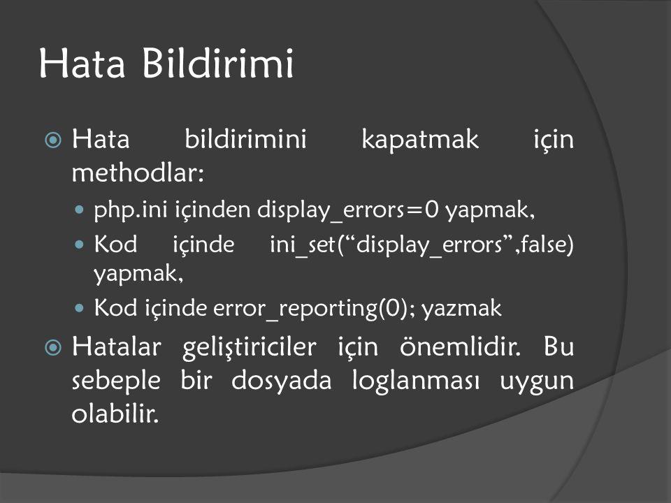 """Hata Bildirimi  Hata bildirimini kapatmak için methodlar: php.ini içinden display_errors=0 yapmak, Kod içinde ini_set(""""display_errors"""",false) yapmak,"""