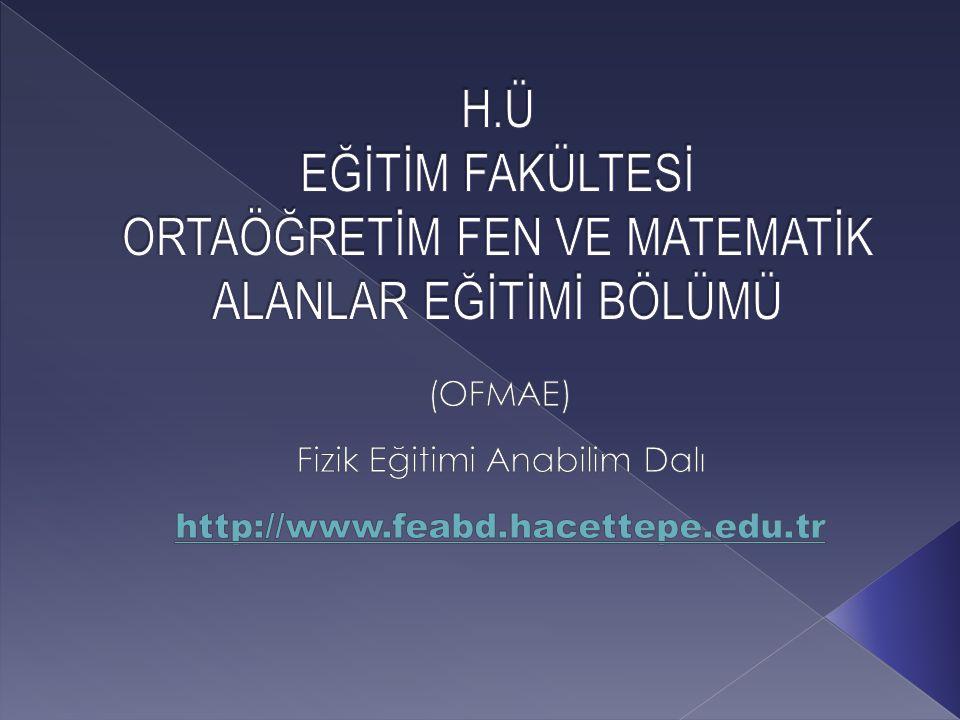 OFMAE Bölümü:  Fizik Eğitimi  Biyoloji Eğitimi  Matematik Eğitimi  Kimya Eğitimi Öğretim Üyelerinin Ofisleri: B.Blok, 4.