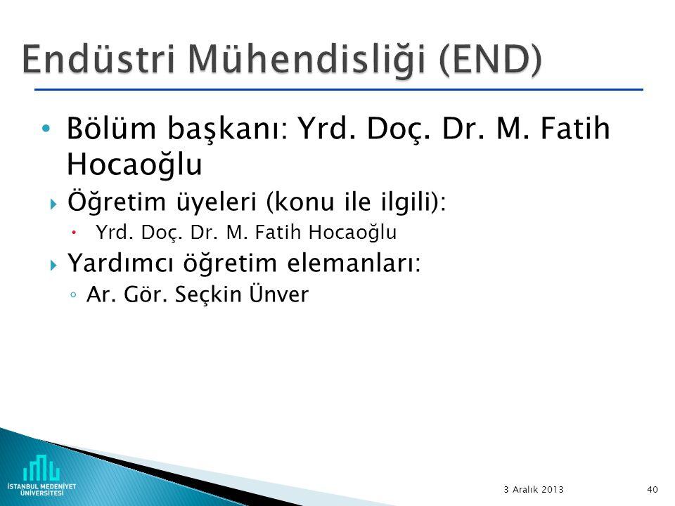 Bölüm başkanı: Yrd. Doç. Dr. M. Fatih Hocaoğlu  Öğretim üyeleri (konu ile ilgili):  Yrd. Doç. Dr. M. Fatih Hocaoğlu  Yardımcı öğretim elemanları: ◦