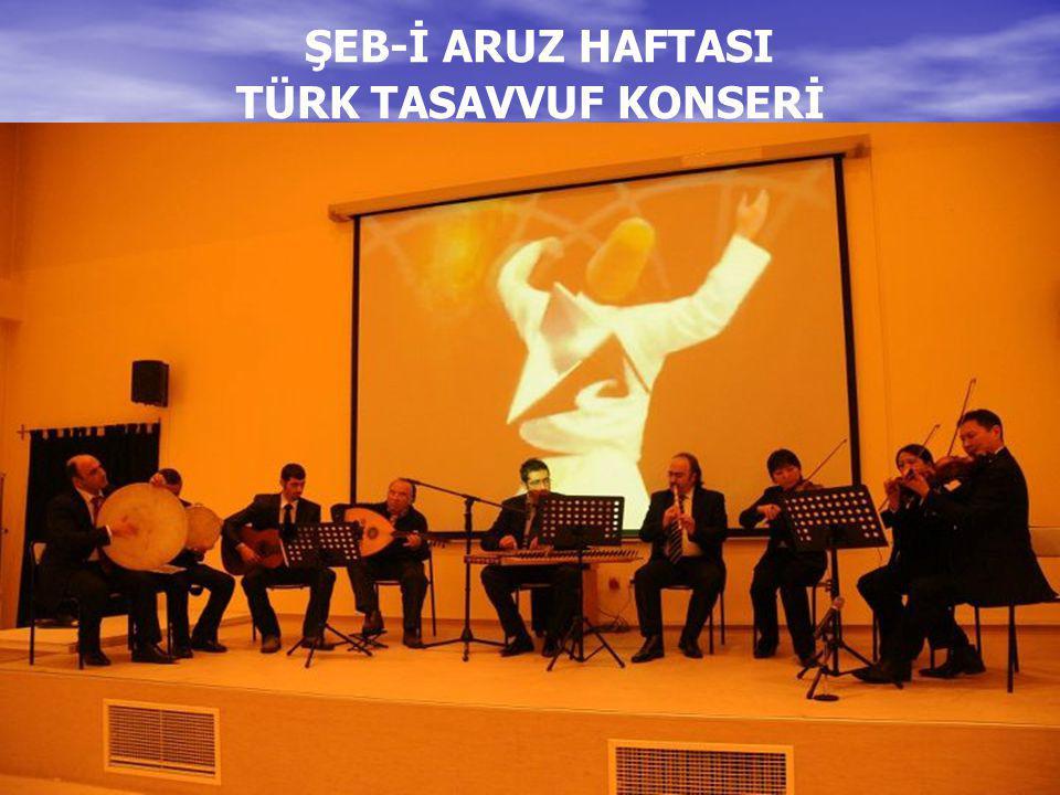 ŞEB-İ ARUZ HAFTASI TÜRK TASAVVUF KONSERİ