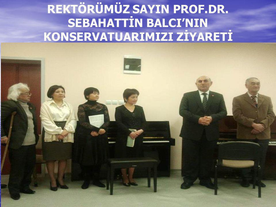 REKTÖRÜMÜZ SAYIN PROF.DR. SEBAHATTİN BALCI'NIN KONSERVATUARIMIZI ZİYARETİ