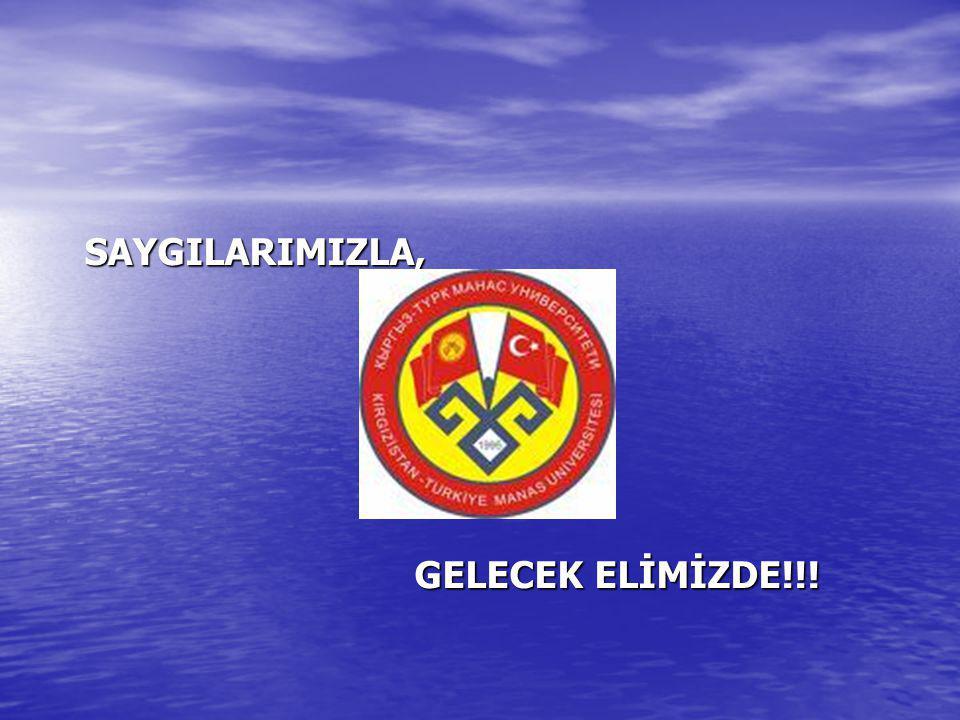 SAYGILARIMIZLA, SAYGILARIMIZLA, GELECEK ELİMİZDE!!! GELECEK ELİMİZDE!!!