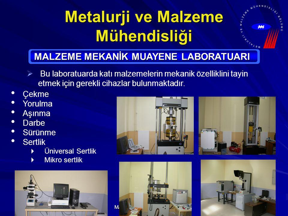 MARMARA ÜNİVERSİTESİ Metalurji ve Malzeme Mühendisliği MALZEME MEKANİK MUAYENE LABORATUARI  Bu laboratuarda katı malzemelerin mekanik özelliklini tayin etmek için gerekli cihazlar bulunmaktadır.