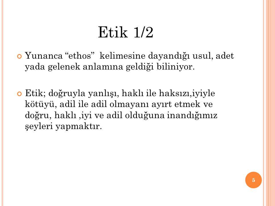 Yunanca ethos kelimesine dayandığı usul, adet yada gelenek anlamına geldiği biliniyor.