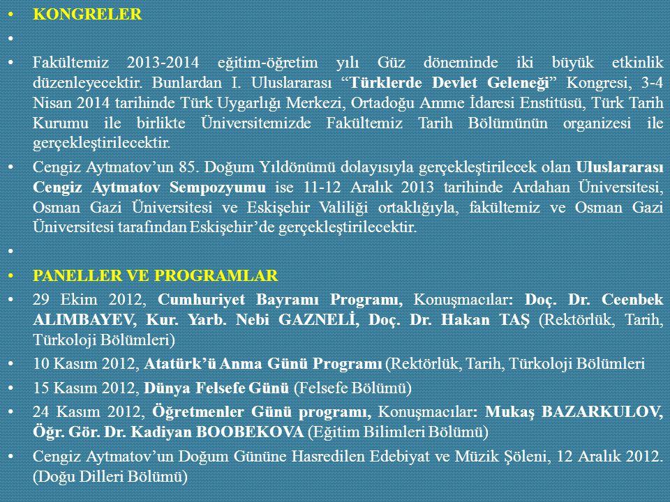 """KONGRELER Fakültemiz 2013-2014 eğitim-öğretim yılı Güz döneminde iki büyük etkinlik düzenleyecektir. Bunlardan I. Uluslararası """"Türklerde Devlet Gelen"""
