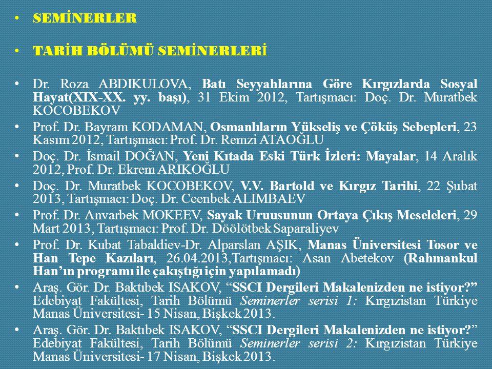 SEM İ NERLER TAR İ H BÖLÜMÜ SEM İ NERLER İ Dr. Roza ABDIKULOVA, Batı Seyyahlarına Göre Kırgızlarda Sosyal Hayat(XIX-XX. yy. başı), 31 Ekim 2012, Tartı