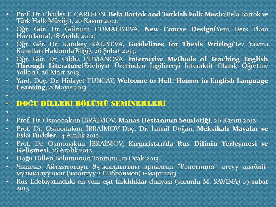 Prof. Dr. Charles F. CARLSON, Bela Bartok and Turkish Folk Music(Bela Bartok ve Türk Halk Müziği), 20 Kasım 2012. Öğr. Gör. Dr. Gülnura CUMALİYEVA, Ne