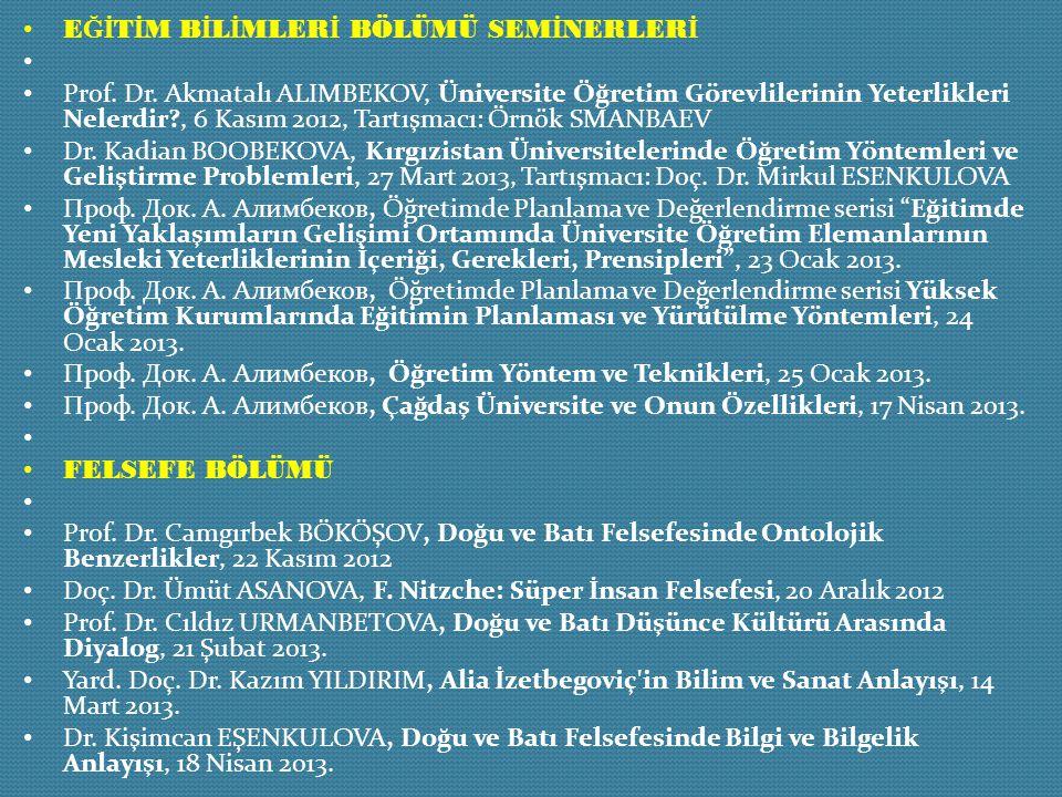 E Ğİ T İ M B İ L İ MLER İ BÖLÜMÜ SEM İ NERLER İ Prof. Dr. Akmatalı ALIMBEKOV, Üniversite Öğretim Görevlilerinin Yeterlikleri Nelerdir?, 6 Kasım 2012,