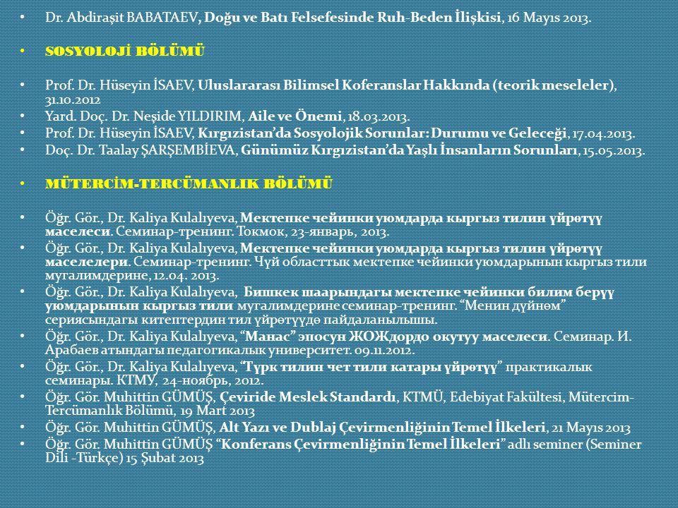 Dr. Abdiraşit BABATAEV, Doğu ve Batı Felsefesinde Ruh-Beden İlişkisi, 16 Mayıs 2013. SOSYOLOJ İ BÖLÜMÜ Prof. Dr. Hüseyin İSAEV, Uluslararası Bilimsel