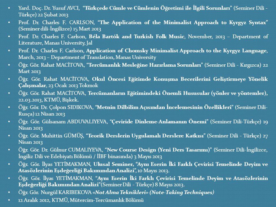 """Yard. Doç. Dr. Yusuf AVCI, """"Türkçede Cümle ve Cümlenin Öğretimi ile İlgili Sorunları"""" (Seminer Dili - Türkçe) 22 Şubat 2013 Prof. Dr. Charles F. CARLS"""