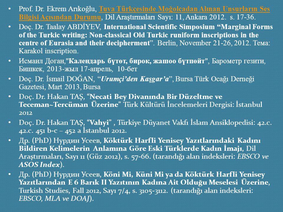 Prof. Dr. Ekrem Arıkoğlu, Tuva Türkçesinde Moğolcadan Alınan Unsurların Ses Bilgisi Açısından Durumu, Dil Araştırmaları Sayı: 11, Ankara 2012. s. 17-3
