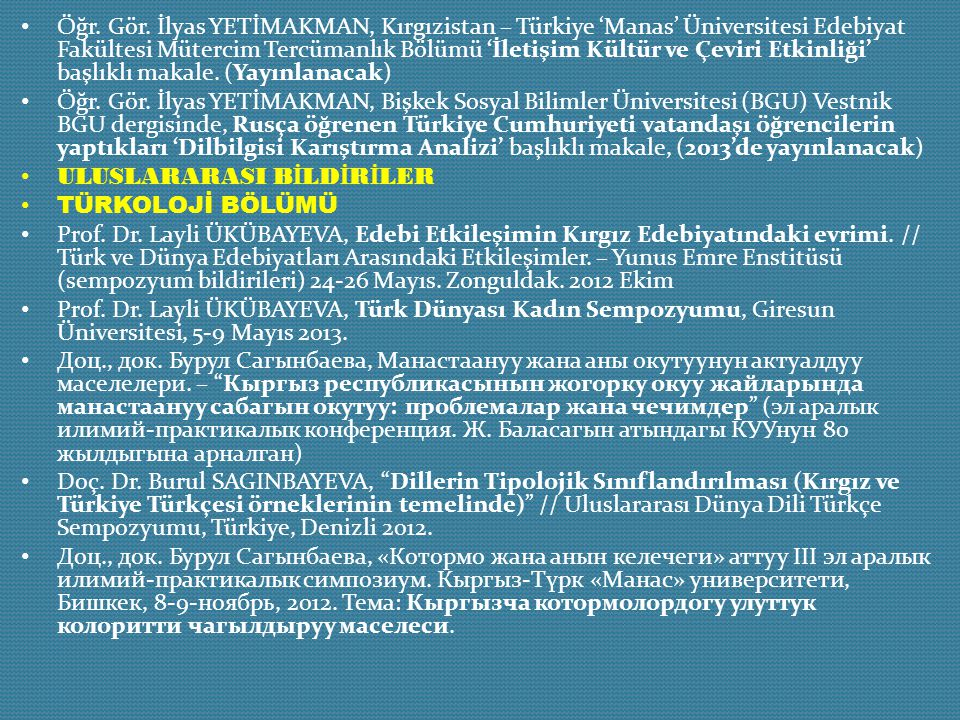 Öğr. Gör. İlyas YETİMAKMAN, Kırgızistan – Türkiye 'Manas' Üniversitesi Edebiyat Fakültesi Mütercim Tercümanlık Bölümü 'İletişim Kültür ve Çeviri Etkin