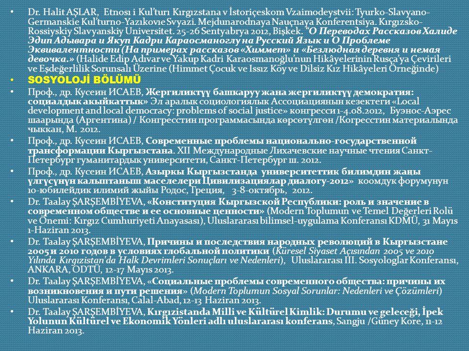 Dr. Halit AŞLAR, Etnosı i Kul'turı Kırgızstana v İstoriçeskom Vzaimodeystvii: Tyurko-Slavyano- Germanskie Kul'turno-Yazıkovıe Svyazi. Mejdunarodnaya N