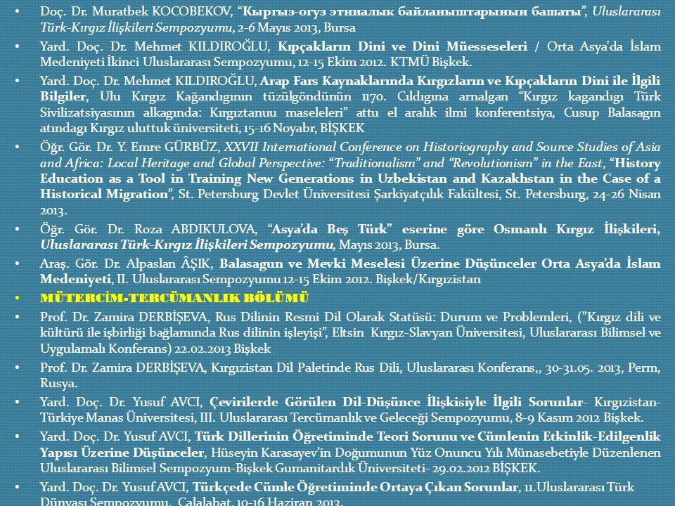 "Doç. Dr. Muratbek KOCOBEKOV, ""Кыргыз-огуз этниалык байланыштарынын башаты"", Uluslararası Türk-Kırgız İlişkileri Sempozyumu, 2-6 Mayıs 2013, Bursa Yard"