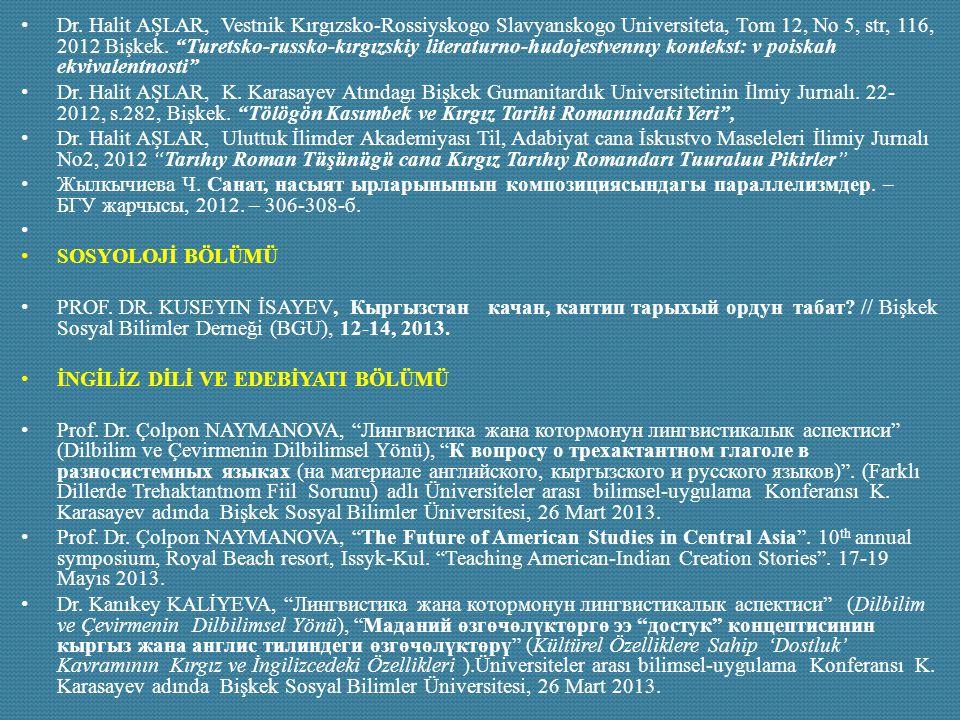 "Dr. Halit AŞLAR, Vestnik Kırgızsko-Rossiyskogo Slavyanskogo Universiteta, Tom 12, No 5, str, 116, 2012 Bişkek. ""Turetsko-russko-kırgızskiy literaturno"