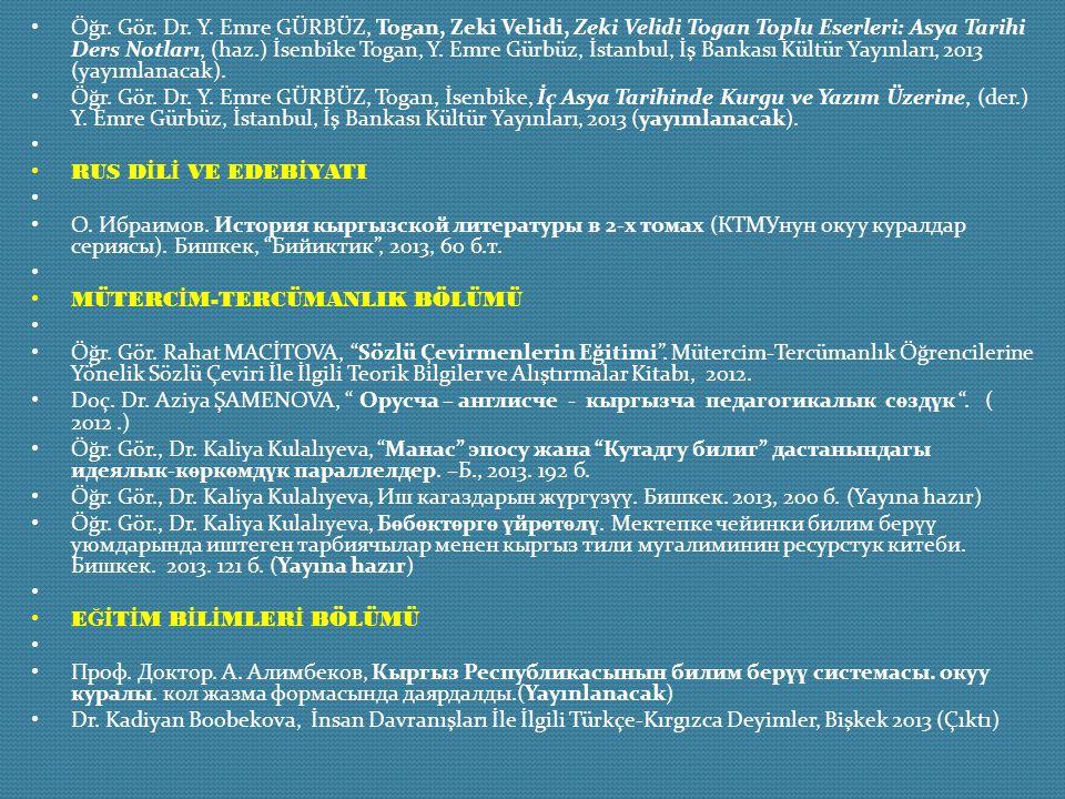 Öğr. Gör. Dr. Y. Emre GÜRBÜZ, Togan, Zeki Velidi, Zeki Velidi Togan Toplu Eserleri: Asya Tarihi Ders Notları, (haz.) İsenbike Togan, Y. Emre Gürbüz, İ