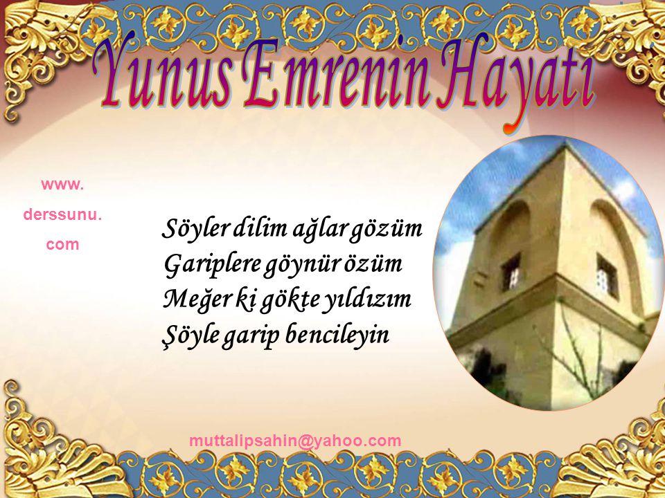 Gezerim Rum'ıla Şam'ı Yukarı illeri kamu Çok istedim bulamadım Şöyle garip bencileyin www. derssunu. com muttalipsahin@yahoo.com