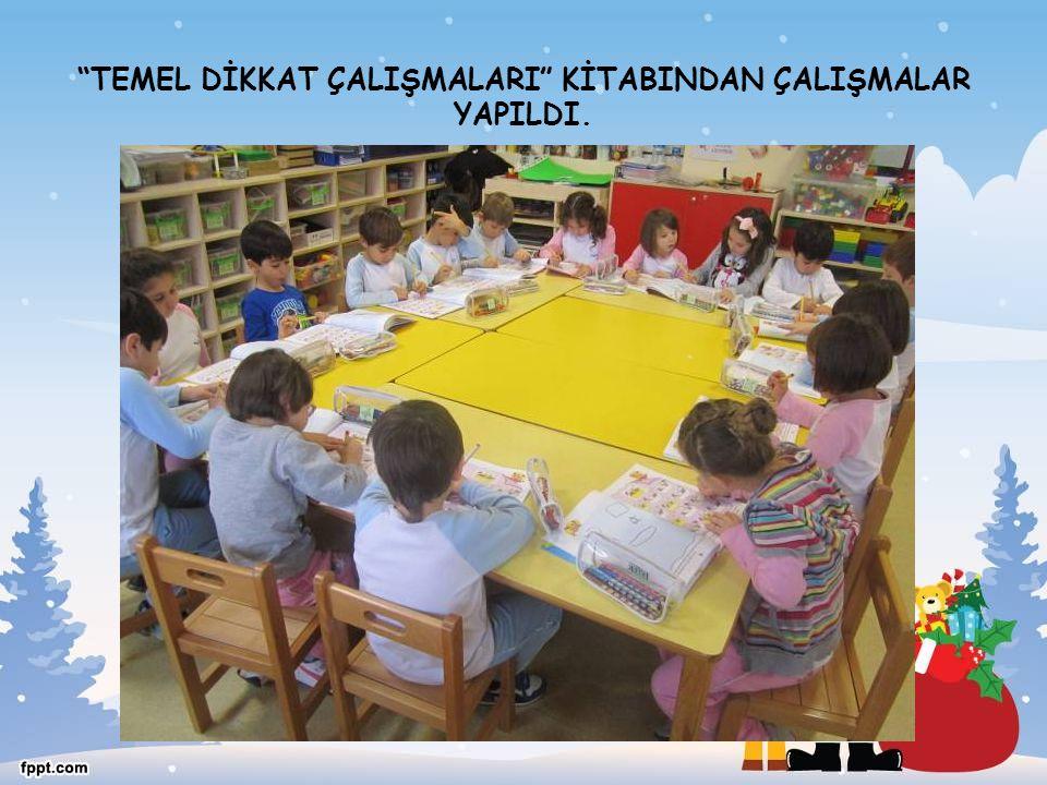 """""""TEMEL DİKKAT ÇALIŞMALARI"""" KİTABINDAN ÇALIŞMALAR YAPILDI."""