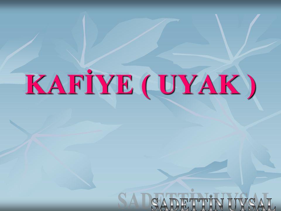 KAFİYE ( UYAK )