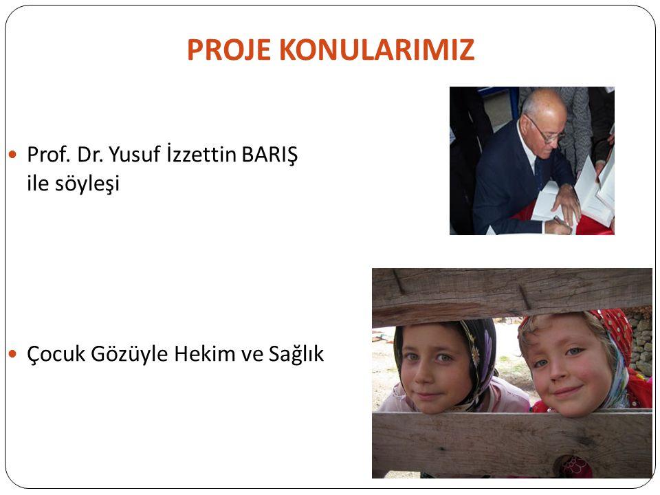 PROJE KONULARIMIZ Prof. Dr. Yusuf İzzettin BARIŞ ile söyleşi Çocuk Gözüyle Hekim ve Sağlık