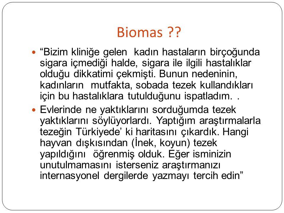 """Biomas ?? """"Bizim kliniğe gelen kadın hastaların birçoğunda sigara içmediği halde, sigara ile ilgili hastalıklar olduğu dikkatimi çekmişti. Bunun neden"""