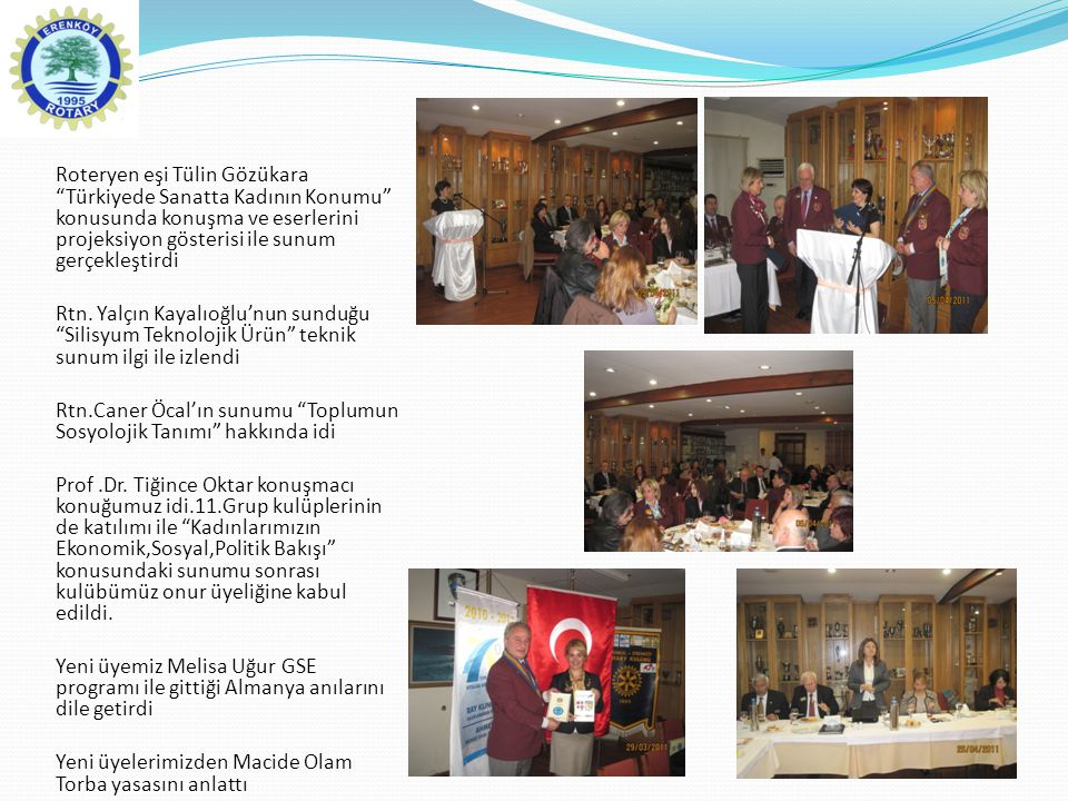 """Roteryen eşi Tülin Gözükara """"Türkiyede Sanatta Kadının Konumu"""" konusunda konuşma ve eserlerini projeksiyon gösterisi ile sunum gerçekleştirdi Rtn. Yal"""