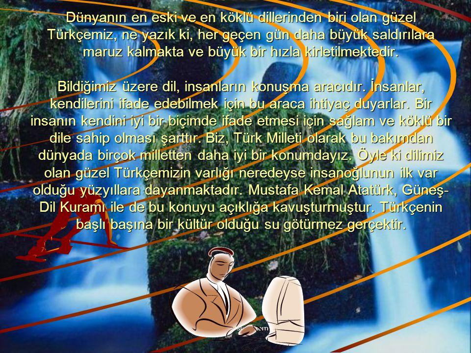 www.hazirslayt.com Unutmayalım ki; dilimizi kirletmektense dilimizi hiç kullanmamamız daha yerindedir. Bu, bir kişinin eşini aldatmasına benzer. Bir k
