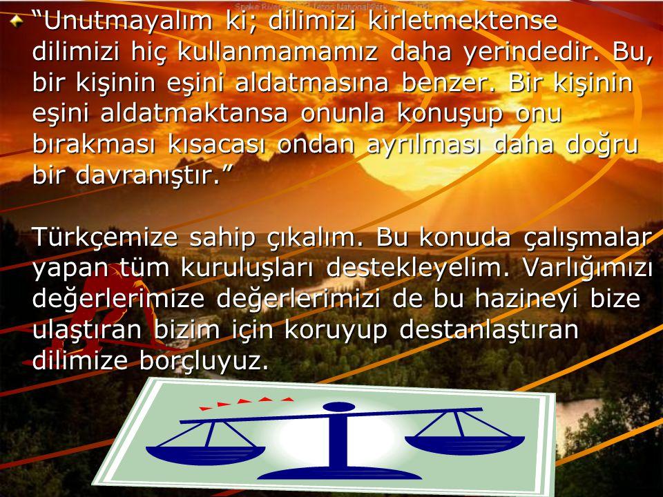 www.hazirslayt.com Türk dili'nin zenginliği, dünya tarihi ve medeniyetleri arasındaki yeri elbette bizler için övünç kaynağıdır ancak sadece övünmekle