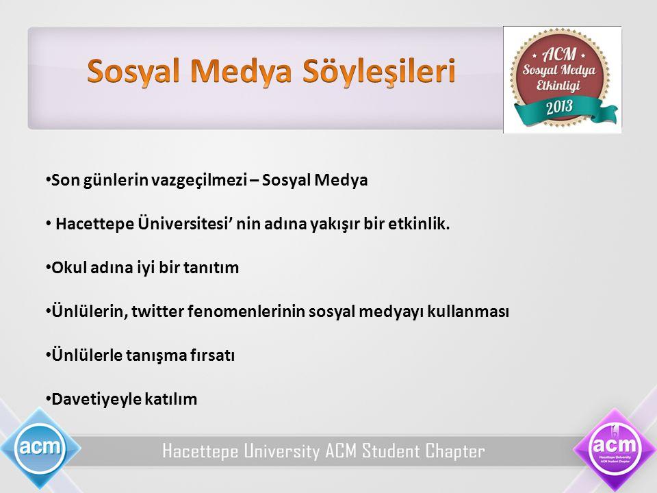 Son günlerin vazgeçilmezi – Sosyal Medya Hacettepe Üniversitesi' nin adına yakışır bir etkinlik. Okul adına iyi bir tanıtım Ünlülerin, twitter fenomen