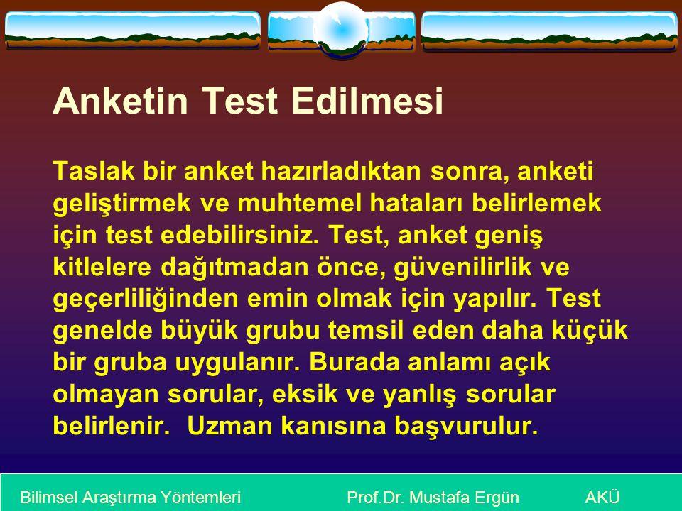 Anketin Test Edilmesi Taslak bir anket hazırladıktan sonra, anketi geliştirmek ve muhtemel hataları belirlemek için test edebilirsiniz.